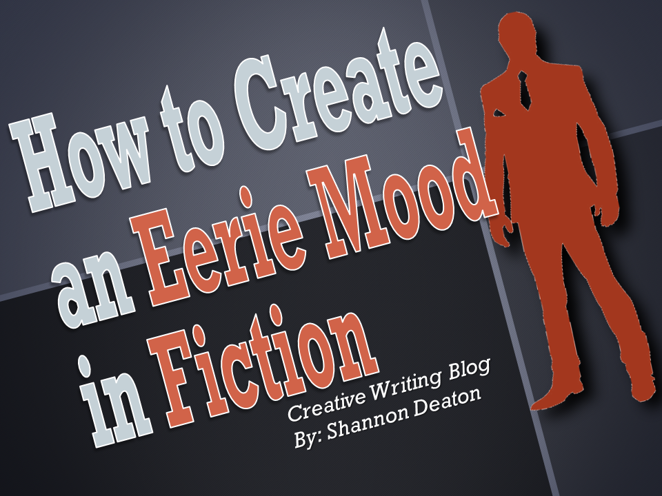How to Create an Eerie Mood in Fiction