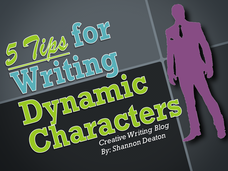 5 Tips for Writing Dynamic Characters