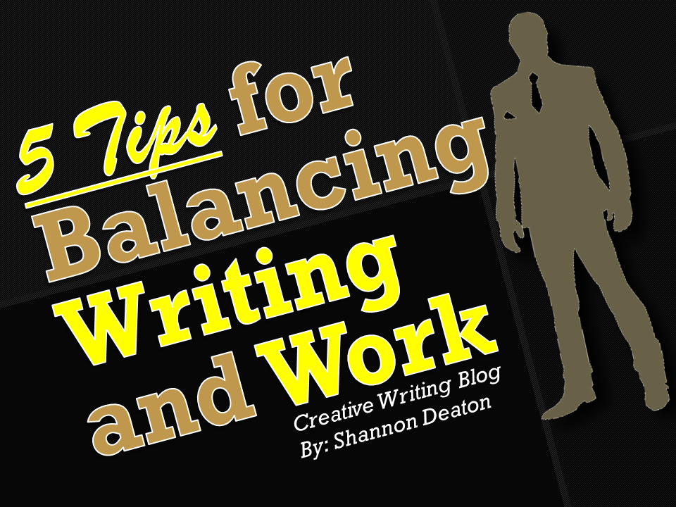 5 Tips for Balancing Writing and Work